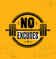 no excuses gym workout motivation quote stamp vector image
