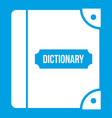 english dictionary icon white vector image vector image