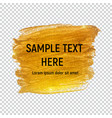 gold paint glittering textured art on transperent vector image vector image