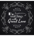 Quote typographical background Do small things vector image