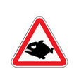 attention piranha dangers of red road sign vector image