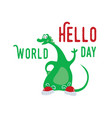 world hello day card with dino vector image