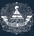 Hand drawn vintage label with a ship and lettering vector image