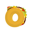 Letter o tacos mexican fast food font taco vector image