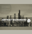 abstract blurred city background vector image