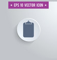 clipboard symbol icon on gray shaded background vector image vector image