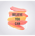 Motivation poster Believe you can vector image