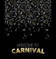 welcome to carnival gold party template design vector image