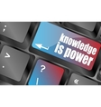 knowledge is power button on computer keyboard key vector image