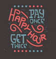 happy hour artistic retro vintage influenced vector image