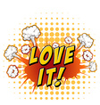 Love it vector image
