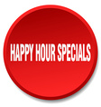 happy hour specials red round flat isolated push vector image