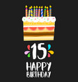 happy birthday cake card 15 fifteen year party vector image