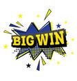 big win comic text in pop art style vector image