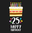 happy birthday card 25 twenty five year cake vector image