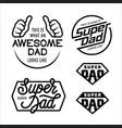 super dad emblems labels prints set vector image