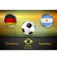 Final football Germany and Argentina in Brazil vector image vector image