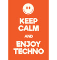 Keep Calm and enjoy techno poster vector image