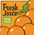 oranges and inscription fresh juices vector image