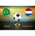 Final football Brazil and Netherlands in Brazil vector image