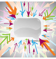 abstract 3d speech bubble with colorful arrows vector image