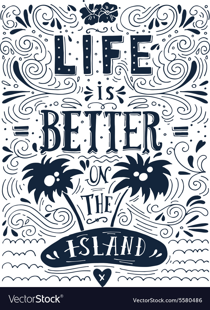 Life is better on the island print hand drawn vector