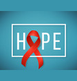 world aids and cancer day symbol vector image