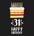 happy birthday card 31 thirty one year cake vector image
