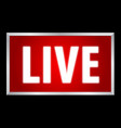 Live white text on red background lightbox vector image