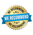 we recommend 3d gold badge with blue ribbon vector image