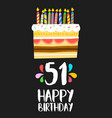 happy birthday card 51 fifty one year cake vector image