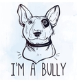 Bull Terrier with funny slogan vector image