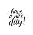 Have a nice day inscription Greeting card with vector image