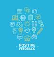 positive feedback round design template line icon vector image