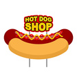 Hot dog shop signboard Big juicy sausage and bun vector image