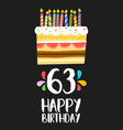happy birthday card 63 sixty three year cake vector image vector image