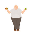 fat man holds apple and burger in his hands vector image