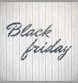 black friday lettering on white eps 10 vector image