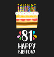 happy birthday card 81 eighty one year cake vector image