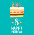 happy birthday cake card for 8 eight year party vector image