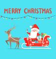 merry christmas santa with reindeer on sledge vector image