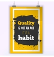Quality is not an act it is a habit vector image