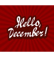 hello december hand drawn calligraphy vector image