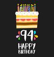 happy birthday card 91 ninety four year cake vector image