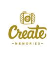 create memories inspirational poster vector image