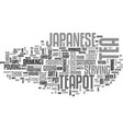 japanese teapots text background word cloud vector image
