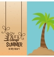 its always summer in my heart tropical palm poster vector image