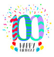 Happy birthday for 100 year party invitation card vector image