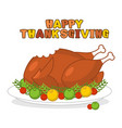 Happy thanksgiving roasted turkey fowl on plate vector image