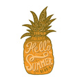 Print Hello summer with a pineapple Hand drawn vector image